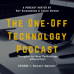 Episode 1 Privacy Smivacy The One-Off Technology Podcast