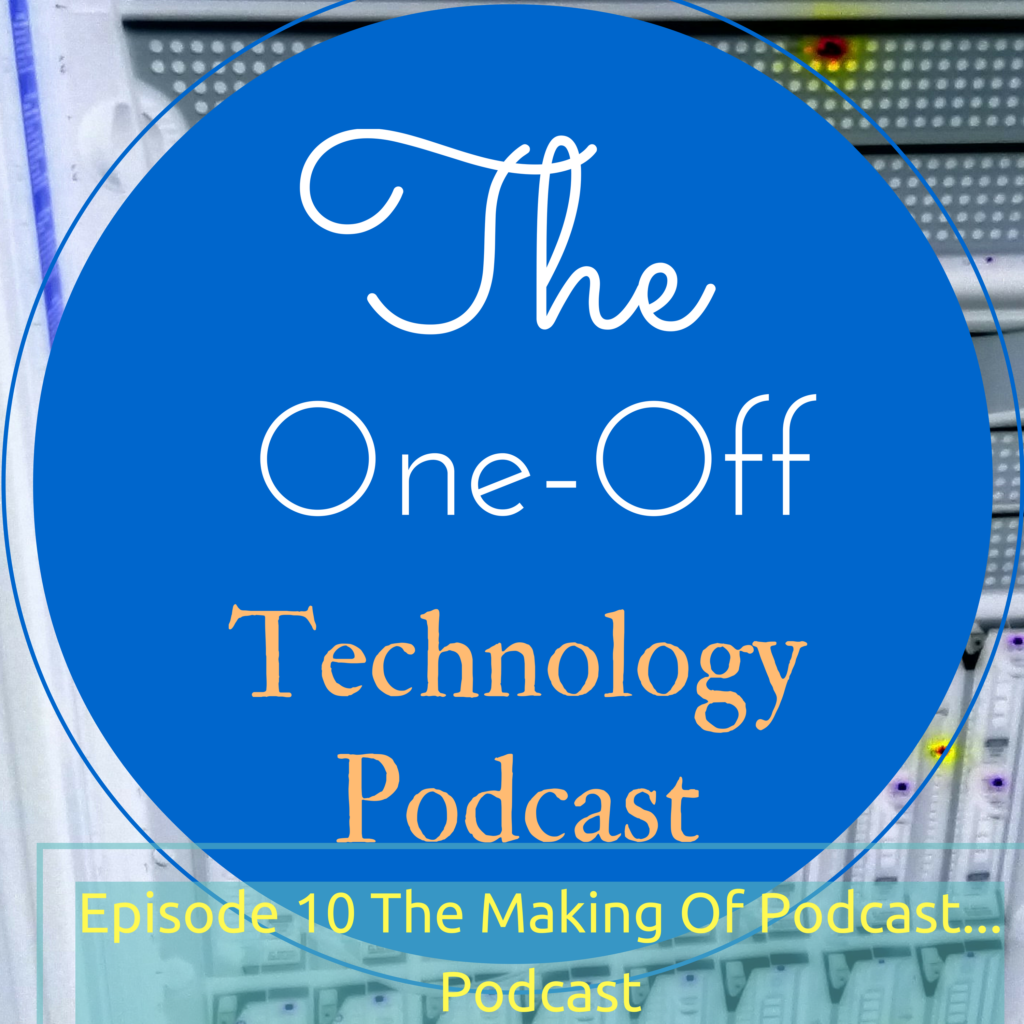 the-one-off-technology-podcast-episode-10