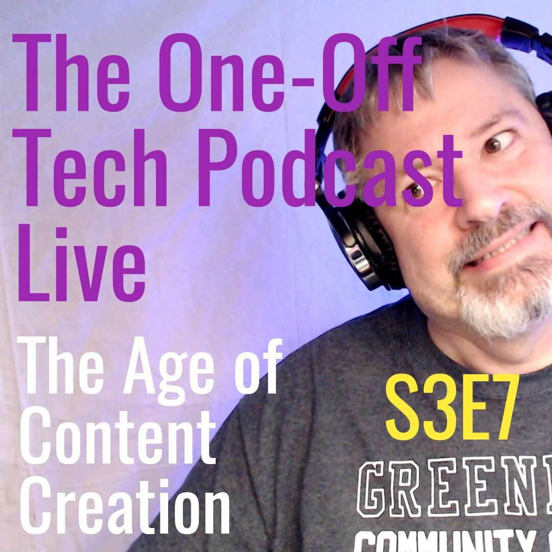 S3E7 The Age Of Content Creation