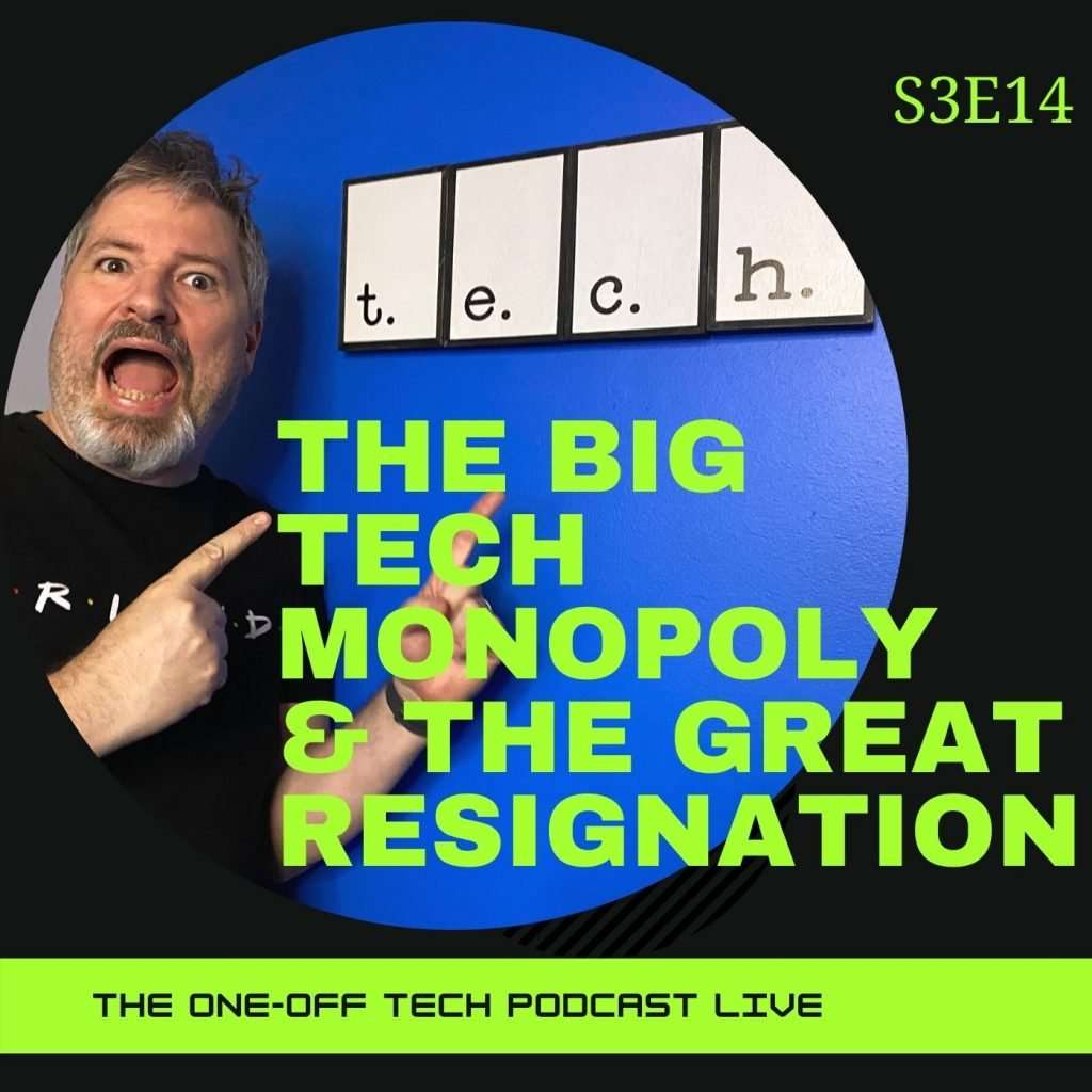 Podcast The Big Tech Monopoly and The great Resignation